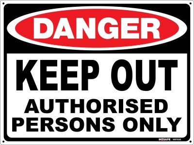 DANGER KEEP OUT AUTHORISED PERSONS ONLY SIGN 225 X 300 PVC